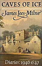 Caves of Ice by James Lees-Milne