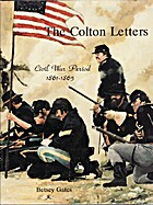 The Colton Letters: Civil War Perios…