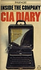 Inside the Company: CIA Diary by Philip Agee