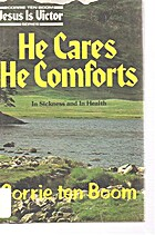 He Cares, He Comforts by Corrie Ten Boom