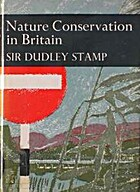 Nature Conservation in Britain by Sir Dudley…