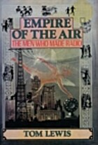 Empire of the Air: The Men Who Made Radio by…