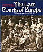 The Last Courts of Europe: A Family Album of…