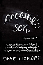 Cocaine's Son: A Memoir by Dave Itzkoff