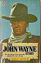 John Wayne Story, The by George Carpozi