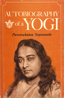 Autobiography of a Yogi by Paramahamsa Yogananda