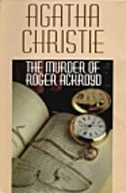 The Murder of Roger Ackroyd by Agatha…