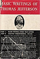 Basic Writings of Thomas Jefferson by Thomas…