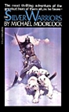The Silver Warriors by Michael Moorcock