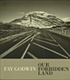 Our Forbidden Land by Fay Godwin