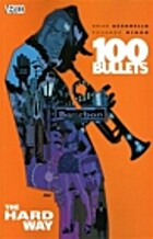 100 Bullets, Vol. 8: The Hard Way by Brian…