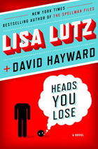 Heads You Lost by Lisa Lutz and David Hayworth