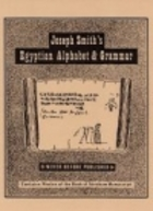 Joseph Smith's Egyptian Alphabet and Grammar by Jerald and Sandra ...