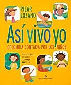 Así vivo yo: Colombia contada por los niños