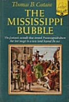 The Mississippi Bubble by Thomas B. Costain