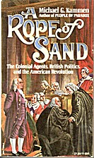 A rope of sand; the colonial agents, British…