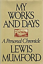 My works and days: A personal chronicle by…