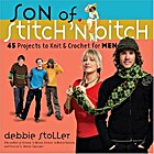 Son of Stitch 'n Bitch: 45 Projects to Knit…