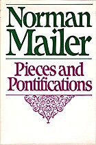 Pieces and Pontifications by Norman Mailer