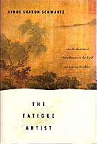 The Fatigue Artist by Lynne Sharon Schwartz