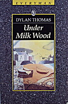 Under Milk Wood by Dylan Thomas