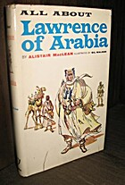 Lawrence of Arabia by Alistair MacLean