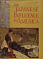 The Japanese Influence in America by Clay…