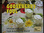 How to Cook a Gooseberry Fool: Unusual…