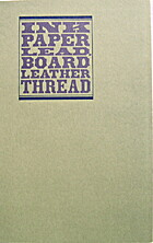Ink paper lead, board leather thread : an…