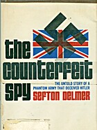 The counterfeit spy by Sefton Delmer