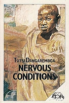 nervous conditions novel how does dangarembga In the novel nervous conditions by tsitsi dangarembga, the theme of female rebellion is displayed throughout the book and can be seen in the novel nervous conditions by tsitsi dangarembga, the theme of.
