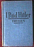 I Paid Hitler by Fritz Thyssen