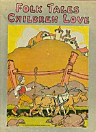 Folk Tales Children Love by Watty Piper