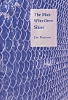 The man who grew silent by Jim Peterson