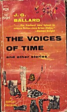 The Voices of Time and Other Stories by J.…