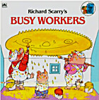 Richard Scarry's Busy Workers by Richard…