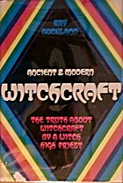Ancient and Modern Witchcraft: the Truth…