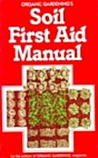 Soil First Aid Manual by The Editors of…