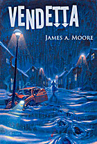 Vendetta by James A. Moore