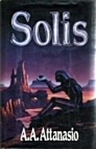 Solis by A. A. Attanasio