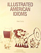Illustrated American idioms : advanced level…