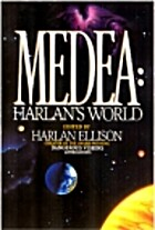Medea: Harlan's World by Harlan Ellison