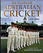 200 Years of Australian Cricket: 1804-2004…