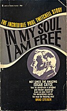 In My Soul I am Free, the Incredible Paul Twitchell Story Brad Steiger