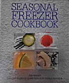 Seasonal Freezer Cook Book by Jeni Wright
