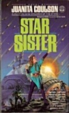 Star Sister by Juanita Coulson
