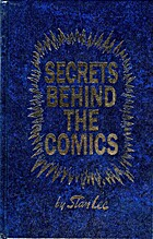 Secrets behind the comics! by Stan Lee