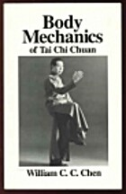 Body mechanics of Tai chi chuan by William…