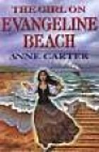 The Girl on Evangeline Beach by Anne Carter