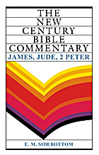 James, Jude, 2 Peter: New Century Bible…